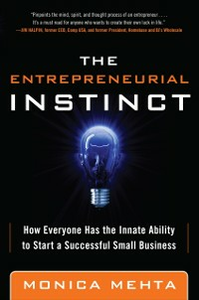 Ebook in inglese Entrepreneurial Instinct: How Everyone Has the Innate Ability to Start a Successful Small Business Mehta, Monica