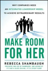 Ebook in inglese Make Room for Her: Why Companies Need an Integrated Leadership Model to Achieve Extraordinary Results Shambaugh, Rebecca