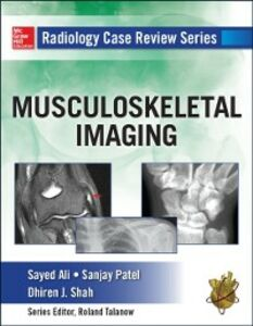 Ebook in inglese Radiology Case Review Series: MSK Imaging Ali, Sayed , Patel, Sanjay , Shah, Dhiren