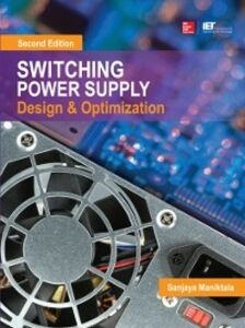 Ebook in inglese Switching Power Supply Design and Optimization, Second Edition Maniktala, Sanjaya
