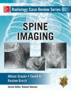 Ebook in inglese Radiology Case Review Series: Spine Ali, Sayed , Grayev, Allison Michele , Gretch, Reuben