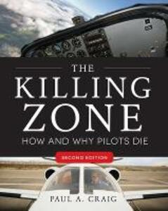 The killing zone: how & why pilots die - Paul A. Craig - copertina