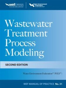 Ebook in inglese Wastewater Treatment Process Modeling, Second Edition (MOP31) Federation, Water Environment