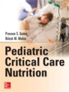 Ebook in inglese Pediatric Critical Care Nutrition Goday, Praveen , Mehta, Nilesh