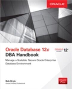 Foto Cover di Oracle Database 12c DBA Handbook, Ebook inglese di Bob Bryla, edito da McGraw-Hill Education