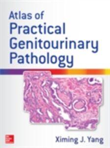 Foto Cover di Atlas of Practical Genitourinary Pathology, Ebook inglese di Ximing Yang, edito da McGraw-Hill Education