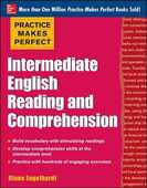 Libro in inglese Practice Makes Perfect Intermediate English Reading and Comprehension Diane Engelhardt