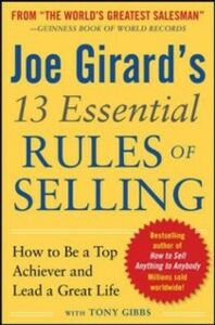 Ebook in inglese Joe Girard's 13 Essential Rules of Selling: How to Be a Top Achiever and Lead a Great Life Girard, Joe