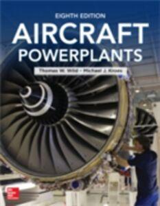 Foto Cover di Aircraft Powerplants, Eighth Edition, Ebook inglese di Michael Kroes,Thomas Wild, edito da McGraw-Hill Education