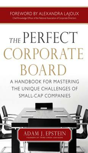 Ebook in inglese Perfect Corporate Board: A Handbook for Mastering the Unique Challenges of Small-Cap Companies Epstein, Adam