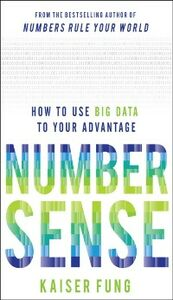 Ebook in inglese Numbersense: How to Use Big Data to Your Advantage Fung, Kaiser