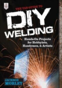 Ebook in inglese TAB Guide to DIY Welding Morley, Jackson