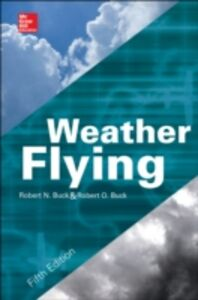 Foto Cover di Weather Flying, Fifth Edition, Ebook inglese di Robert Buck, edito da McGraw-Hill Education