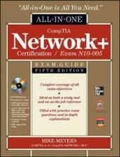 CompTIA Network+ Certification All-in-One Exam Guide, 5th Edition (Exam N10-005)