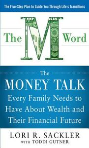 Foto Cover di THE M WORD: The Money Talk every Family Needs to have about Wealth and their Financial Future, Ebook inglese di Lori Sackler, edito da McGraw-Hill Education