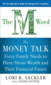 Ebook in inglese THE M WORD: The Money Talk every Family Needs to have about Wealth and their Financial Future Sackler, Lori