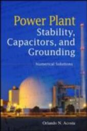 Power Plant Stability Capacitors and Grounding: Numerical Solutions