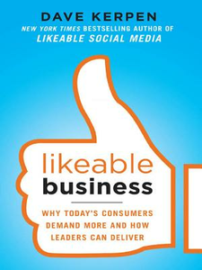 Ebook in inglese Likeable Business: Why Today's Consumers Demand More and How Leaders Can Deliver Braun, Theresa , Kerpen, Dave , Pritchard, Valerie