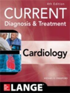 Foto Cover di Current Diagnosis and Treatment Cardiology, Fourth Edition, Ebook inglese di Michael H. Crawford, edito da McGraw-Hill Education