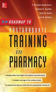 Ebook in inglese Roadmap to Postgraduate Training in Pharmacy Bookstaver, P. Brandon , Caulder, Celeste N. Rudisill- , Quidley, April D. , Smith, Kelly M.
