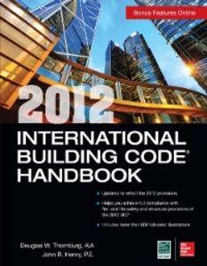 Ebook in inglese 2012 International Building Code Handbook Henry, John R. , Thornburg, Douglas W.