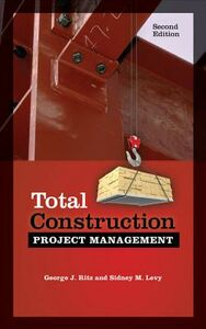 Ebook in inglese Total Construction Project Management, Second Edition Levy, Sidney , Ritz, George