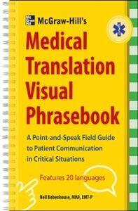 Foto Cover di McGraw-Hill's Medical Translation Visual Phrasebook, Ebook inglese di Neil Bobenhouse, edito da McGraw-Hill Education