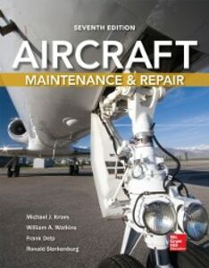 Ebook in inglese Aircraft Maintenance and Repair, Seventh Edition Delp, Frank , Kroes, Michael , Sterkenburg, Ronald , Watkins, William