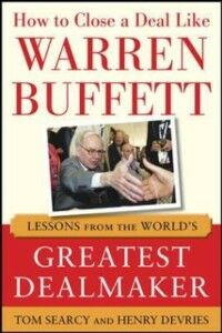 Foto Cover di How to Close a Deal Like Warren Buffett: Lessons from the World's Greatest Dealmaker, Ebook inglese di Henry DeVries,Tom Searcy, edito da McGraw-Hill Education