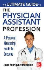 Ebook in inglese Ultimate Guide to the Physician Assistant Profession Ohanesian, Jessi Rodriguez