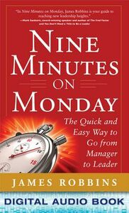 Ebook in inglese Nine Minutes on Monday: The Quick and Easy Way to Go From Manager to Leader Robbins, James