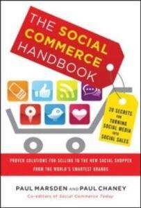Foto Cover di Social Commerce Handbook: 20 Secrets for Turning Social Media into Social Sales, Ebook inglese di Paul Chaney,Paul Marsden, edito da McGraw-Hill Education