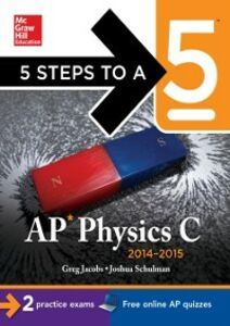 Ebook in inglese 5 Steps to a 5 AP Physics C, 2014-2015 Edition Jacobs, Greg , Schulman, Joshua