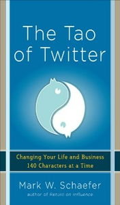 Ebook in inglese Tao of Twitter: Changing Your Life and Business 140 Characters at a Time Schaefer, Mark