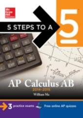 5 Steps to a 5 AP Calculus AB, 2014-2015 Edition