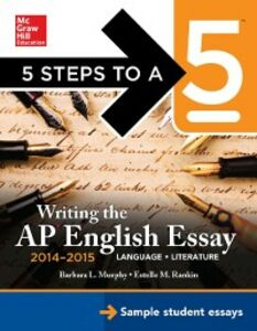 Ebook in inglese 5 Steps to a 5 Writing the AP English Essay 2014-2015 Murphy, Barbara , Rankin, Estelle M.