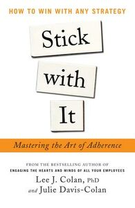 Ebook in inglese Stick with It: Mastering the Art of Adherence Colan, Lee , Davis-Colan, Julie
