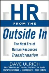 Ebook in inglese HR from the Outside In: Six Competencies for the Future of Human Resources Brockbank, Wayne , Ulrich, David , Ulrich, Mike , Younger, Jon