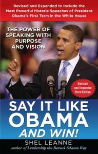Ebook in inglese Say it Like Obama and Win!: The Power of Speaking with Purpose and Vision, Revised and Expanded Third Edition Leanne, Shel