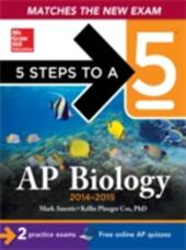 5 Steps to a 5 AP Biology, 2014-2015 Edition