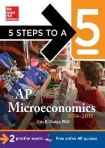 Foto Cover di 5 Steps to a 5 AP Microeconomics, 2014-2015 Edition, Ebook inglese di Eric R. Dodge, edito da McGraw-Hill Education