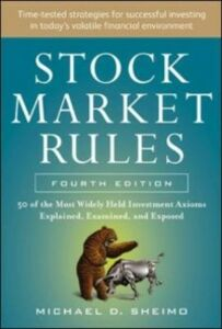 Ebook in inglese Stock Market Rules: The 50 Most Widely Held Investment Axioms Explained, Examined, and Exposed, Fourth Edition Sheimo, Michael