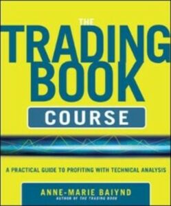 Foto Cover di Trading Book Course: A Practical Guide to Profiting with Technical Analysis, Ebook inglese di Anne-Marie Baiynd, edito da McGraw-Hill Education
