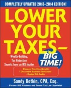 Foto Cover di Lower Your Taxes Big Time 2013-2014 5/E, Ebook inglese di Sandy Botkin, edito da McGraw-Hill Education