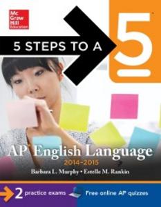 Ebook in inglese 5 Steps to a 5 AP English Language, 2014-2015 Edition Murphy, Barbara , Rankin, Estelle M.
