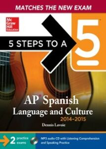 Foto Cover di 5 Steps to a 5 AP Spanish Language and Culture with MP3 Disk, 2014-2015 Edition, Ebook inglese di Dennis Lavoie, edito da McGraw-Hill Education