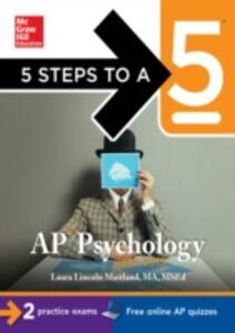 Foto Cover di 5 Steps to a 5 AP Psychology, 2014-2015 Edition, Ebook inglese di Laura Lincoln Maitland, edito da McGraw-Hill Education