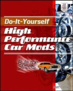 Ebook in inglese Do-It-Yourself High Performance Car Mods Cramer, Matt