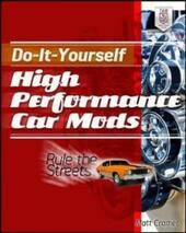 Do-It-Yourself High Performance Car Mods
