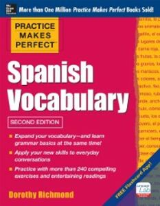 Ebook in inglese Practice Makes Perfect: Spanish Vocabulary, 2nd Edition Richmond, Dorothy